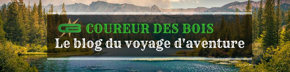 Coureur des Bois – le blog du voyage d'aventure